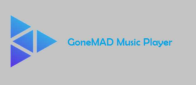 GoneMAD Music Player Premium